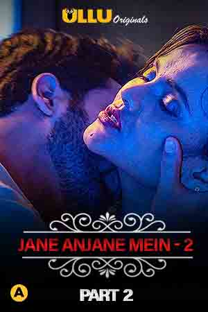 Charmsukh (jane Anjane Mein 2) (2020) Part 2 Ullu Originals (2020)